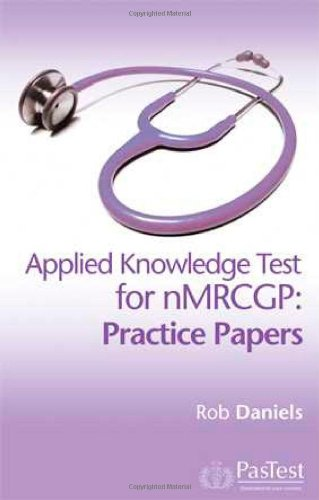 NMRCGP Practice Papers: Applied Knowledge Test by Rob Daniels
