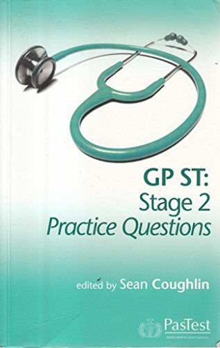 GP ST: Stage 2 Practice Questions by Sean Coughlin