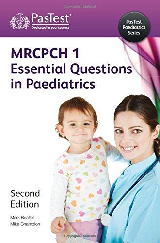MRCPCH: Essential Questions in Paediatrics by R.M. Beattie