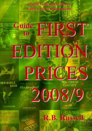 Guide to First Edition Prices: 2008/9 by R.B. Russell