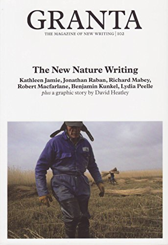Granta 102: New Nature Writing by Jason Cowley