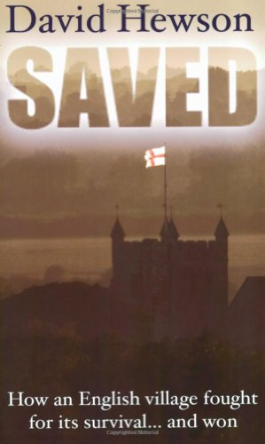 Saved: How an English Village Fought for Its Future... and Won by David Hewson