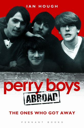 Perry Boys Abroad: The Ones Who Got Away by Ian Hough