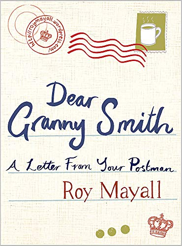 Dear Granny Smith: A Letter from Your Postman by Roy Mayall