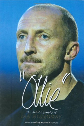 Ollie: The Autobiography of Ian Holloway by Ian Holloway
