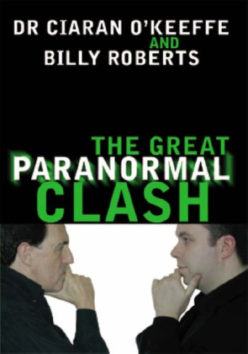 The Great Paranormal Clash by Ciaran O'Keeffe