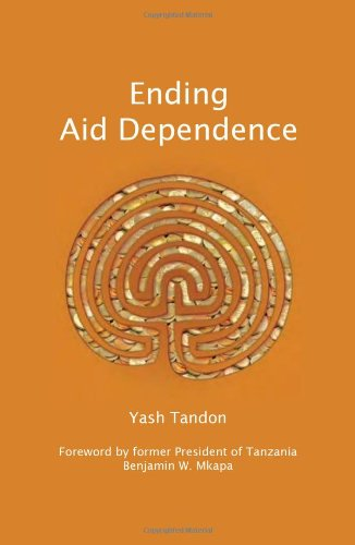 Ending Aid Dependence by Yash Tandon