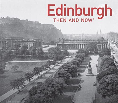 Edinburgh Then and Now by Jennifer Veitch