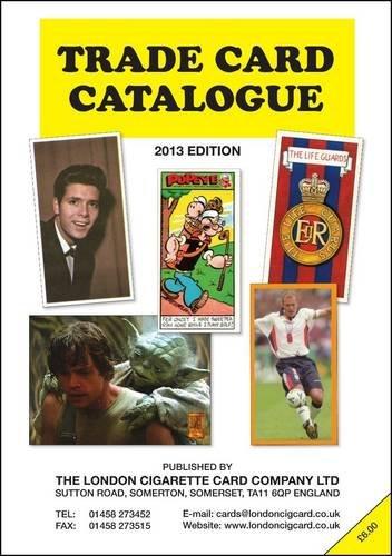 Trade Card Catalogue: 2013 by Ian A. Laker