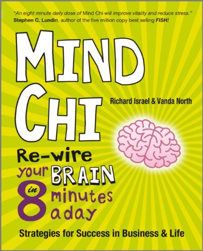 MindChi: Re-wire Your Brain in 8 Minutes a Day-strategies for Success in Business and Life by Vanda North