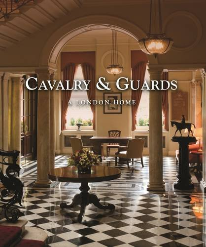 Cavalry & Guards: A London Home by Val Horsler