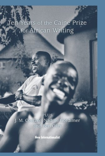 10 Years of the Caine Prize for African Writing by The Caine Prize for African Writing