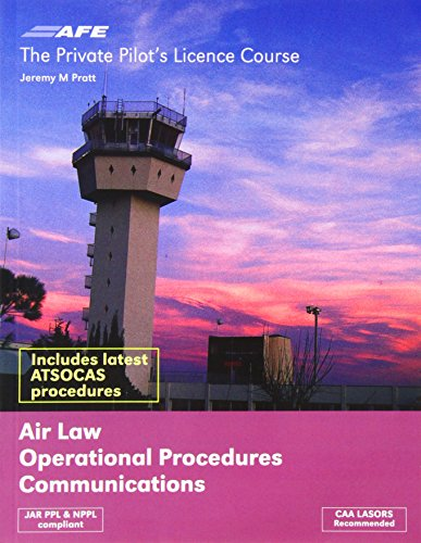 The Private Pilot Licence Course: Vol. 2: Air Law, Operational Procedures and Communications by Jeremy M. Pratt
