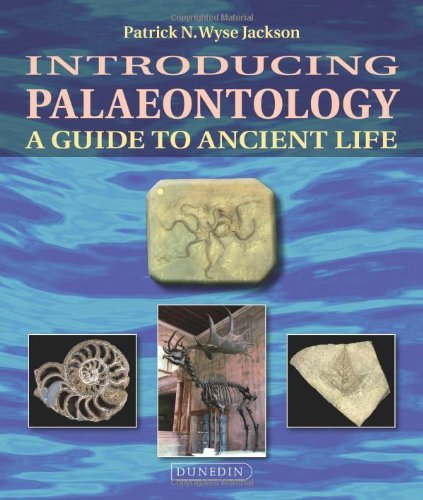 Introducing Palaeontology: A Guide to Ancient Life by Patrick Wyse Jackson