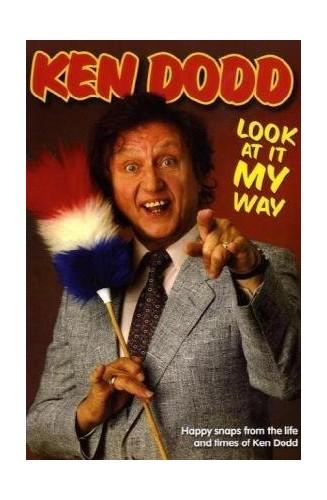 Ken Dodd: Look At It My Way by Ken Dodd