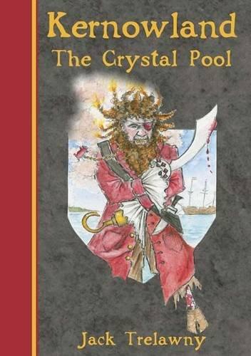 Kernowland 1 the Crystal Pool by Jack Trelawny