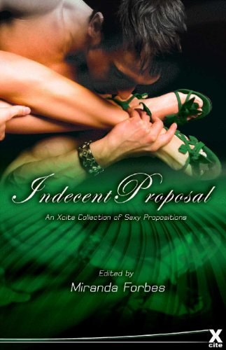 Indecent Proposals: An Xcite Collection of Sexy Propositions by Giselle Renarde