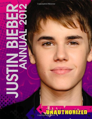 Justin Bieber Annual: 2012 by