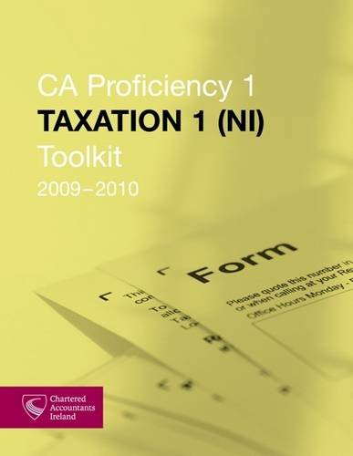 Taxation 1 (NI): CAP 1 Toolkit: 2009-2010 by Chartered Accountants Ireland