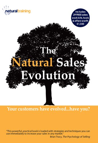 The Natural Sales Evolution: Your Customers Have Evolved...Have You? by Natural Training