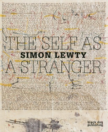The Self as a Stranger: Simon Lewty by Cathy Courtney
