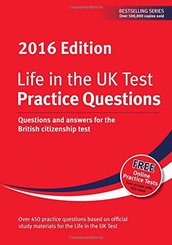 Life in the UK Test: Practice Questions: Questions and Answers for the British Citizenship Test: 2016 by Henry Dillon