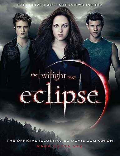"""The """"Twilight Saga"""" """"Eclipse"""": The Official Illustrated Movie Companion by Mark Cotta Vaz"""