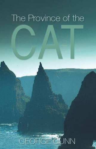 The Province of the Cat: A Journey to the Radical Heart of the Far North by George Gunn
