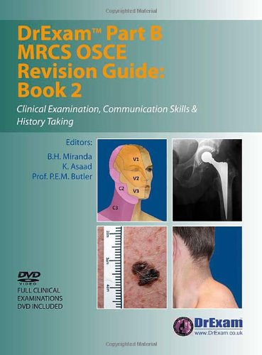 DrExam Part B MRCS OSCE Revision Guide: Bk. 2: Clinical Examination, Communication Skills and History Taking by B. H. Miranda