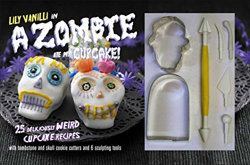 A Zombie Ate My Cupcake Kit: 25 Deliciously Weird Cupcake Recipes by Lily Vanilli