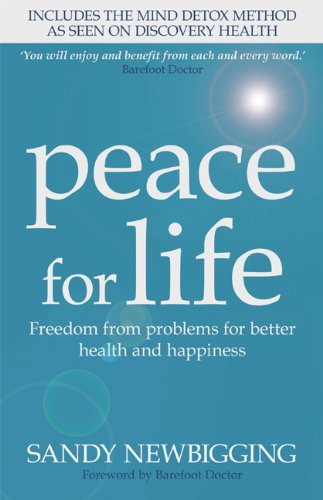 Peace for Life: Freedom from Problems for Better Health and Happiness by Sandy Newbigging