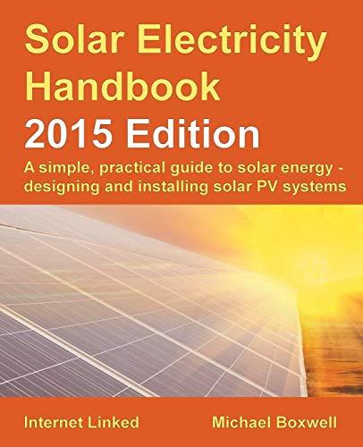 Solar Electricity Handbook: 2015 by Michael Boxwell