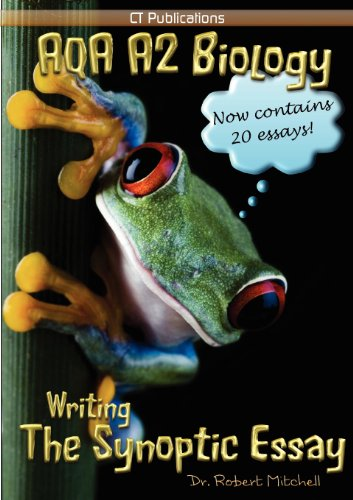 AQA A2 Biology: Writing the Synoptic Essay by Robert Mitchell