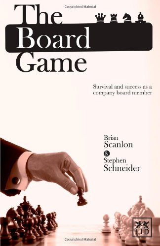 The Board Game: Survival and Success as a Company Board Member by Brian Scanlon