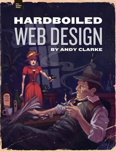 Hardboiled Web Design by Andy Clarke