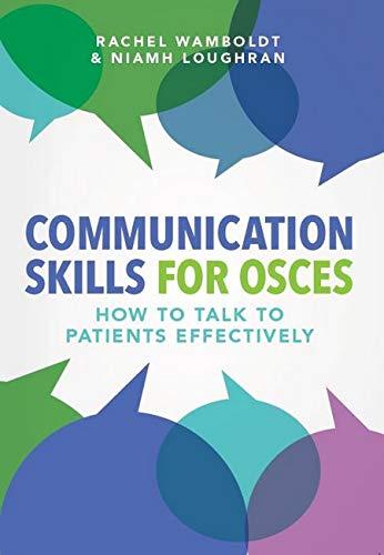 Communication Skills for OSCEs by Rachel Wamboldt