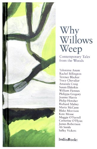 Why Willows Weep: Contemporary Tales from the Woods by Tahmina Anam