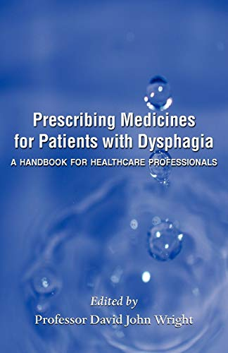 Prescribing Medicines for Patients with Dysphagia by Professor David John Wright