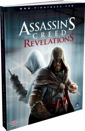 Assassin's Creed Revelations - The Complete Official Guide by Piggyback