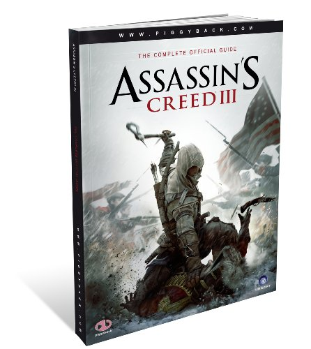 Assassin's Creed III - the Complete Official Guide by Piggyback
