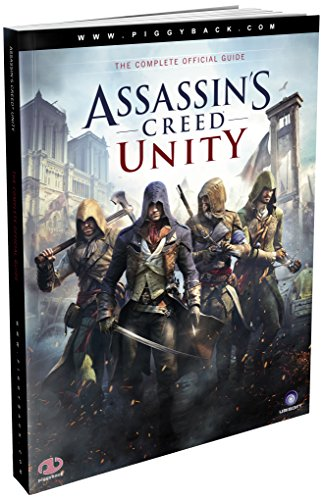 Assassin's Creed Unity - The Complete Official Guide by Piggyback