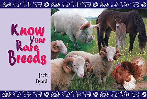 Know Your Rare Breeds by Jack Byard