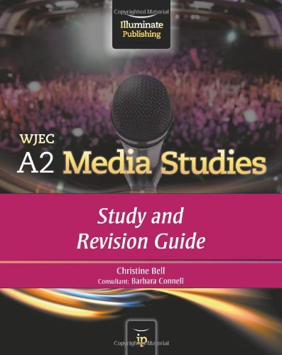 WJEC A2 Media Studies: Study and Revision Guide by Christine Bell