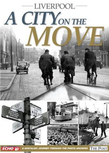 Liverpool - A City on the Move by Trinity Mirror Media