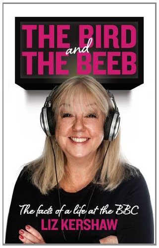 The Bird and the Beeb by Liz Kershaw
