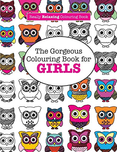 The Gorgeous Colouring Book for Girls (a Really Relaxing Colouring Book) by Elizabeth James