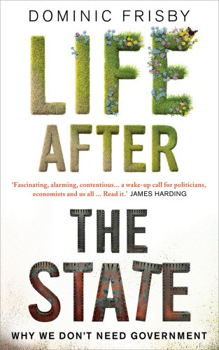 Life After the State by Dominic Frisby