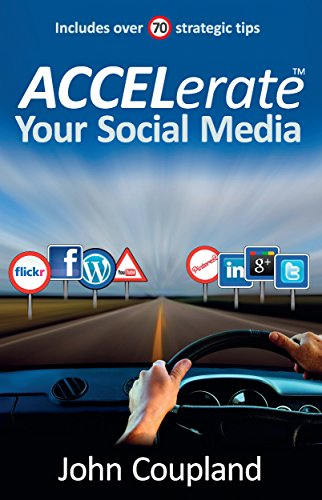ACCELerate Your Social Media by John Coupland