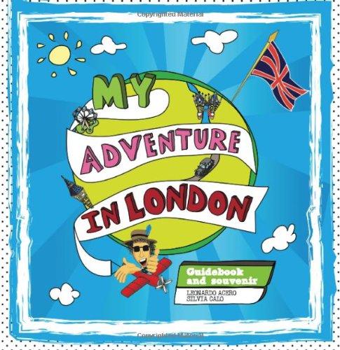 My Adventure in London: Guidebook and Souvenir by Leonardo Acero