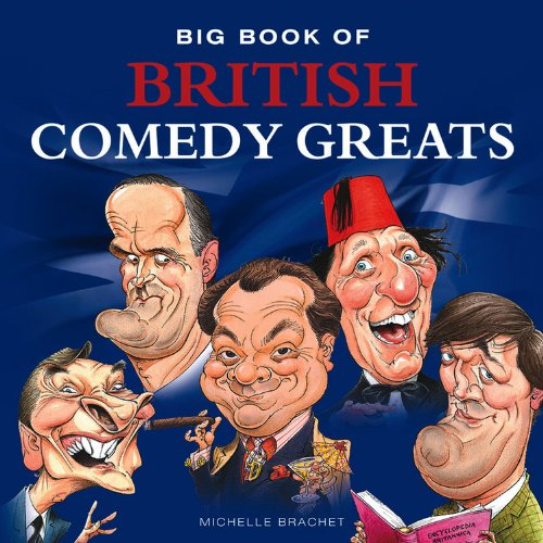 British Comedy Greats by Michelle Brachet